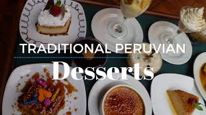 Peruvian Desserts Traditional Peruvian Desserts To Die For Peru Hop