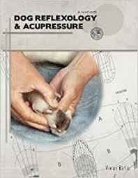 Dog Reflexology And Acupressure A Textbook Vivian Birlie