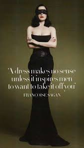Dita Von Teese Quotes Classy A Dress Makes No Sense Unless It Inspires Men To Want To Take It Off