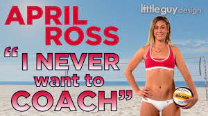 """April Ross - """"I NEVER Want To Coach ..."""
