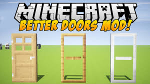 minecraft mods better doors mod malisis doors mod mod showcase you