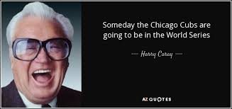 TOP 24 QUOTES BY HARRY CARAY | A-Z Quotes via Relatably.com