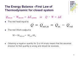 the energy balance first law of thermodynamic for closed system the net heat input is