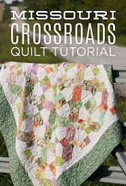 New Friday Tutorial: The Missouri Crossroads Quilt Tutorial &  Adamdwight.com