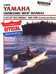 yamaha 2 225 hp two stroke 1984 1989 outboard boat repair manual clymer yamaha 2 225 hp two stroke 1984 1989 outboard repair manual