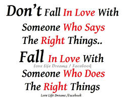 Love Quotes Dreams Best of Love Life Dreams Don't Fall In Love With Someone Who Says The Right