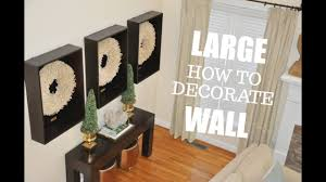how to decorate a large blank wall tips