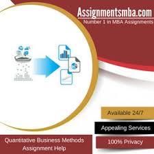 quantitative business methods mba assignment help online business quantitative business methods assignment help