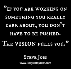 The Vision Pulls You | Live Great Quotes