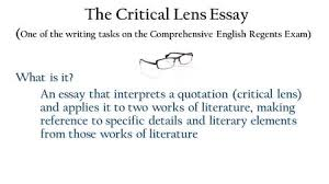 the critical lens essay what is the format part of the the critical lens essay one of the writing tasks on the comprehensive english regents exam