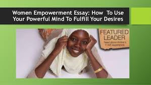 essay on women empowerment top quality homework and assignment help  essay on women empowerment