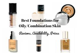 best foundations for oily combination skin in india reviews list