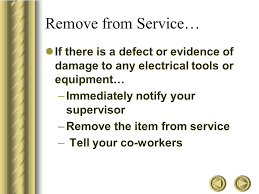electrical tools and equipment and their uses. if there is a defect or evidence of damage to any electrical tools and equipment their uses