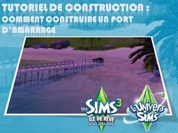 sims 3 ile de reve la construction de ports d amarrage écrit par sasha dimanche 7 juillet 2016 20 20