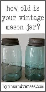 Ball Jar Value Chart How Old Is Your Vintage Mason Jar Bloggers Best Diy Ideas