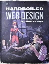 Andy Clarke Hardboiled Web Design Hardboiled Web Design Five Simple Steps