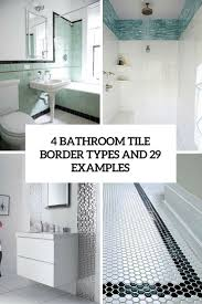 bathroom tile types. 4 Bathroom Tile Border Types And 29 Examples | ✪ DIY Home Improvement Projects Pinterest Tiling, Tiles Bath L