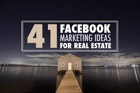 Real Estate Marketing Plan Simple 44 Facebook Marketing Ideas For Realtors It's Time To Get Leads