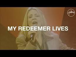 My Redeemer Lives Chords Lyrics Hillsong Worship