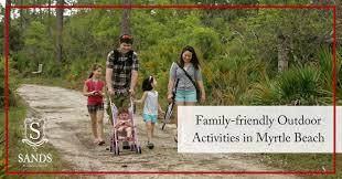 Best Family friendly Outdoor Activities in Myrtle Beach Sands