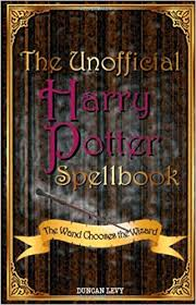 the unofficial harry potter spellbook the wand chooses the wizard duncan levy 8601200678147 amazon books