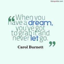 Grab Your Dreams Quotes