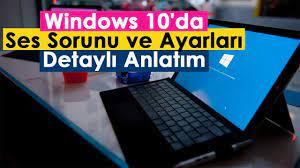 Windows 10'da Ses Sorunu ve Ayarları | Detaylı Anlatım!!! - YouTube