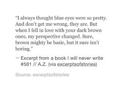Beautiful Brown Eyes Quotes Best of Accurate With Me Right Now Excerptsofstories On Instagram