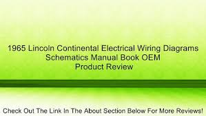 lincoln continental electrical wiring diagrams schematics 1965 lincoln continental electrical wiring diagrams schematics manual book oem review video dailymotion