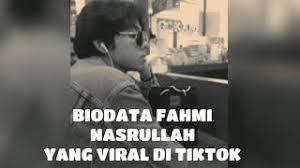 Fahmi nasrulloh adalah seorang creative content di mop channel. Biodata Fahmi Nasrullah Fahmi Kesurupan Tiktok Viral Fahmi Youtube