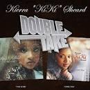 Double Take: Kierra Kiki Sheard