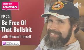Be Free Of That Bullshit with Duncan Trussell - Hello Humans