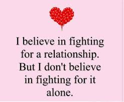 Relationship Love Quotes Delectable Love Quote I Believe In Fighting For A Relationship Love Quotes