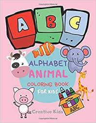 Great educational coloring book for little ones learning their letters. Amazon Com Abc Alphabet Coloring Book For Kids A Fun Game For 3 8 Year Old Picture For Toddlers Grown Ups Letters Shapes Color Animals 8 5 X 11 29 Pages 9798607826765 Kids Creative Books