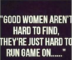 Its Hard To Find A Decent Woman Quotes