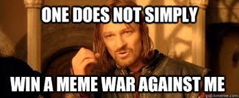 Good Memes For A Meme War - good memes for a meme war also best ... via Relatably.com