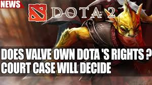does valve own dota s rights court case will decide youtube