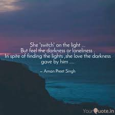She Switch On The Light Quotes Writings By Aman