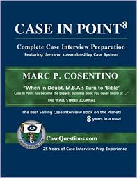 interview case case in point complete case interview preparation marc p cosentino