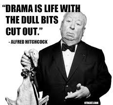 Alfred Hitchcock Quotes Stunning Old Radio Drama Is Life With The Dull Bits Cut Out Alfred