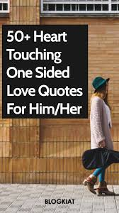 50 One Sided Love Sayings And One Sided Love Quotes Quotes One