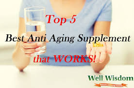 works best top 5 best anti aging supplements that work