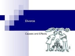 causes and effects of divorce divorce causes and effects