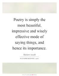 Most Beautiful Poetry Quotes Best of Poetry Is Simply The Most Beautiful Impressive And Wisely