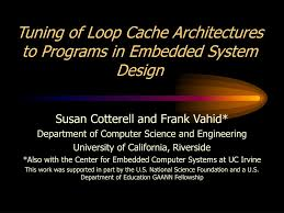 Frank Vahid Embedded System Design Ppt Tuning Of Loop Cache Architectures To Programs In