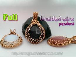 how to make wrapping big stones no holes with braided wire wrap pendant full version