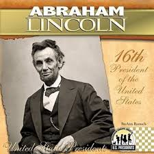 Abraham Lincoln 16th President Of The United States By