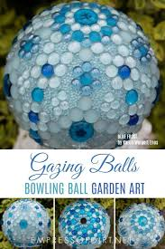 Decorating Bowling Balls Marbles Cool Gazing Balls Made From Marbles And Bowling Balls Empress Of Dirt