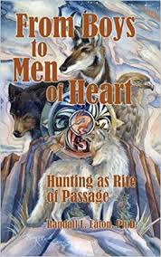 From Boys to Men of Heart; Hunting as Rite of Passage: Randall L. Eaton  Ph.D., Jody Bergsma, Jody Bergsma: 9781579940263: Amazon.com: Books
