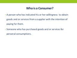 a legal study role of consumer awarness in implementation of consum   2 who is a consumer